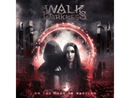 WALK IN DARKNESS - On The Road To Babylon (CD)