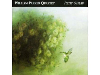 PARKER WILLIAM  QUARTET - Petit Oiseau (CD)