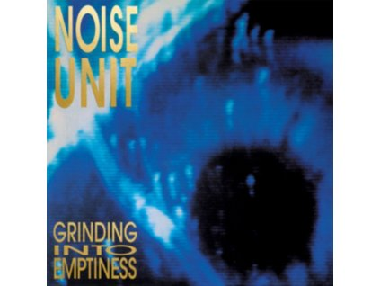 NOISE UNIT - Grinding Into Emptiness (CD)