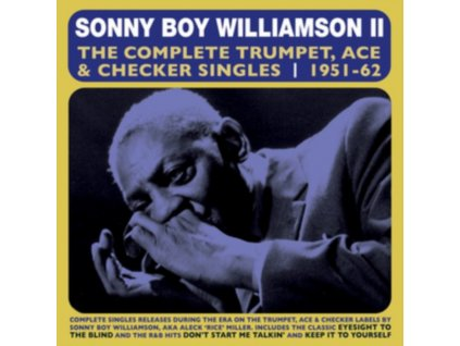 SONNY BOY WILLIAMSON II - The Complete Trumpet. Ace & Checker Singles 1951-62 (CD)