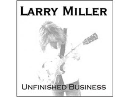 LARRY MILLER - Unfinished Business (CD)