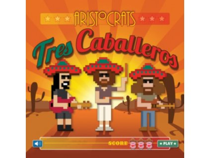 ARISTOCRATS - Tres Caballeros (Deluxe Edition) (CD + DVD)