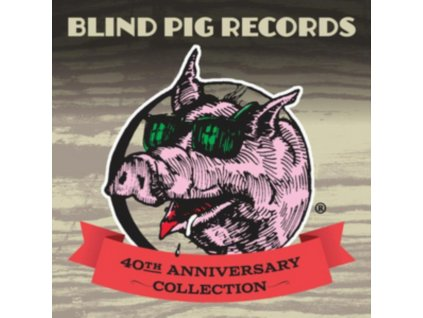 VARIOUS ARTISTS - Blind Pig Records: 40Th Anniversary Collection (CD)