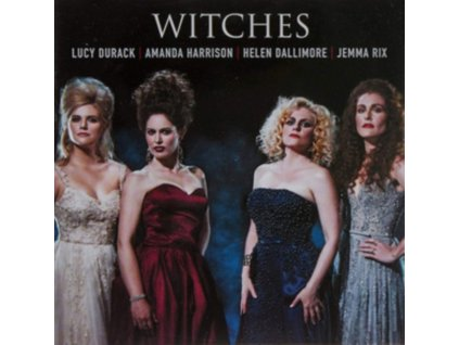 LUCY DURACK / AMANDA HARRISON / HELEN DALLIMORE / JEMMA RIX - Witches: Songs From Wicked / Frozen / Wizard Of Oz (CD)