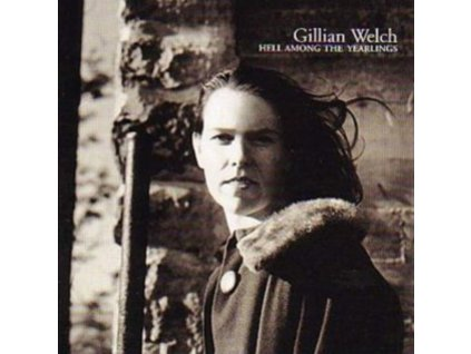 GILLIAN WELCH - Hell Among The Yearlings (CD)