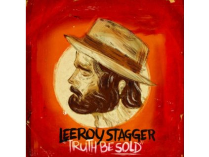 LEEROY STAGGER - Truth Be Sold (CD)