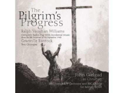 JOHN GIELGUD / ADRIAN BOULT - Ralph Vaughan Williams: The Pilgrims Progress (Complete Incidental Music To The 1943 Radio Play) (CD)