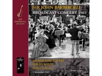 SIR JOHN BARBIROLLI / JAQUELINE DU PRE / DAVID WILDE / HALLE ORCHESTRA - Broadcast Concert 1965: Music By Bruch. Franck. Rimsky-Korsakov. Suppe (CD)