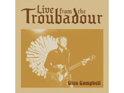 GLEN CAMPBELL - Live From The Troubadour (CD)