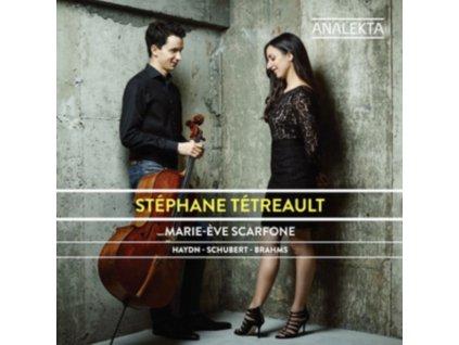 STEPHANE TETREAULT & MARIE-EVE SCARFONE - Haydn. Schubert. Brahms: Cello Sonatas (CD)