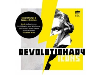 ECKART RUNGE / JACQUES AMMON - Revolutionary Icons - Music By Beethoven / Winehouse / Hendrix / Zappa (CD)