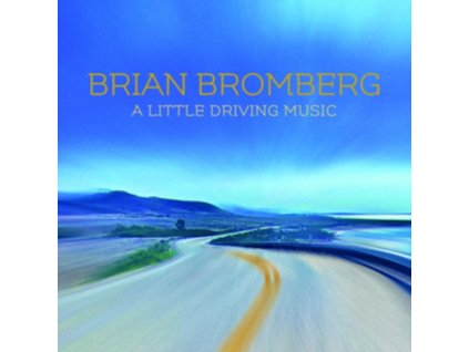 BRIAN BROMBERG - A Little Driving Music (CD)