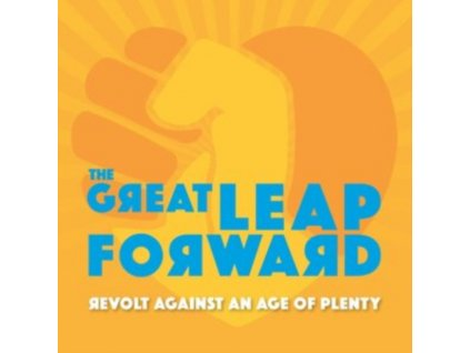 GREAT LEAP FORWARD - Revolt Against An Age Of Plent (CD)