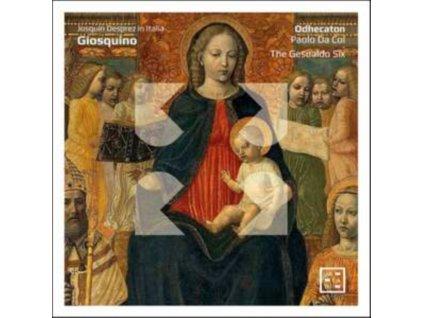 ODHECATON / PAOLO DA COL / THE GESUALDO SIX - Giosquino: Josquin Desprez In Italia (CD)