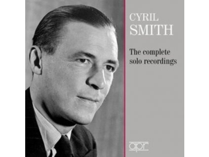 CYRIL SMITH - Cyril Smith: The Complete Solo Recordings (CD)