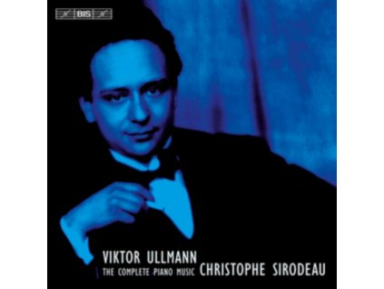 CHRISTOPHE SIRODEAU - Ullmanncomplete Piano Music (CD)