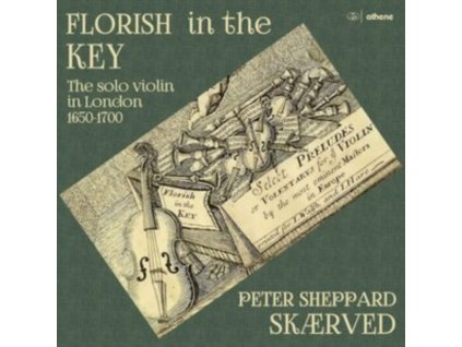 SKAERVED - Florish In The Key: The Solo Violin In London 1650-1700 (CD)