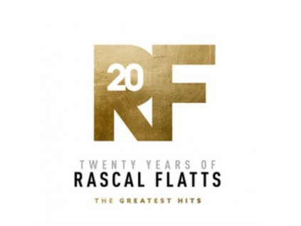 RASCAL FLATTS - Twenty Years Of Rascal Flatts: The Greatest Hits (CD)