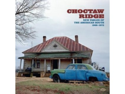 VARIOUS ARTISTS - Choctaw Ridge - New Fables Of The American South 1968-1973 (CD)
