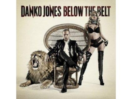 DANKO JONES - Below The Belt (CD)