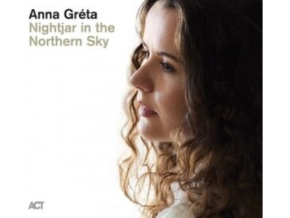 ANNA GRETA - Nightjar In The Northern Sky (CD)