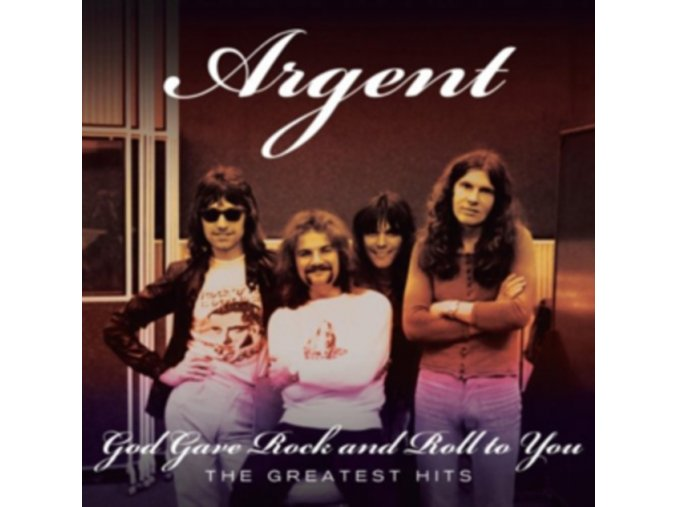 Argent - God Gave Rock 'n' Roll To You (The Greatest Hits) (Music CD)