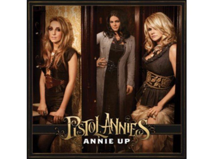 Pistol Annies - Annie Up (Music CD)