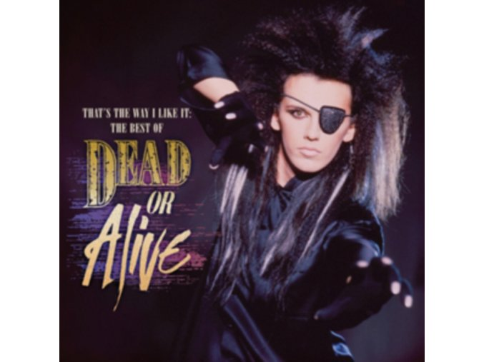 Dead Or Alive - That's The Way I Like It (The Best Of Dead Or Alive) (Music CD)