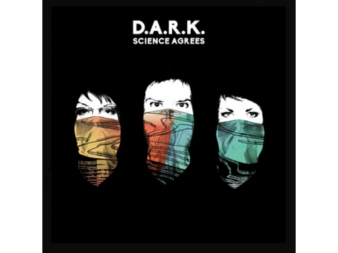 D.A.R.K. - Science Agrees (Music CD)
