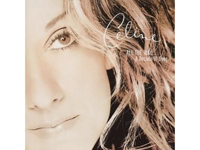 Celine Dion - All The Way... A Decade Of Hits (Music CD)