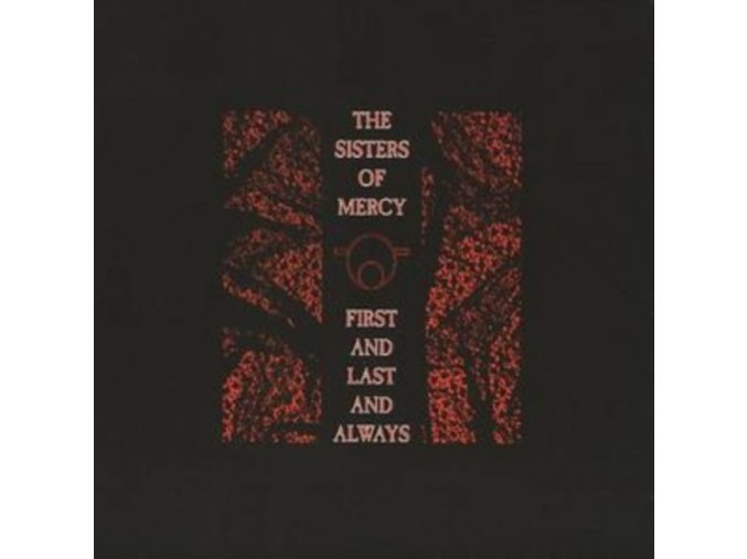 Sisters Of Mercy - First And Last And Always [Remastered & Expanded] (Music CD)