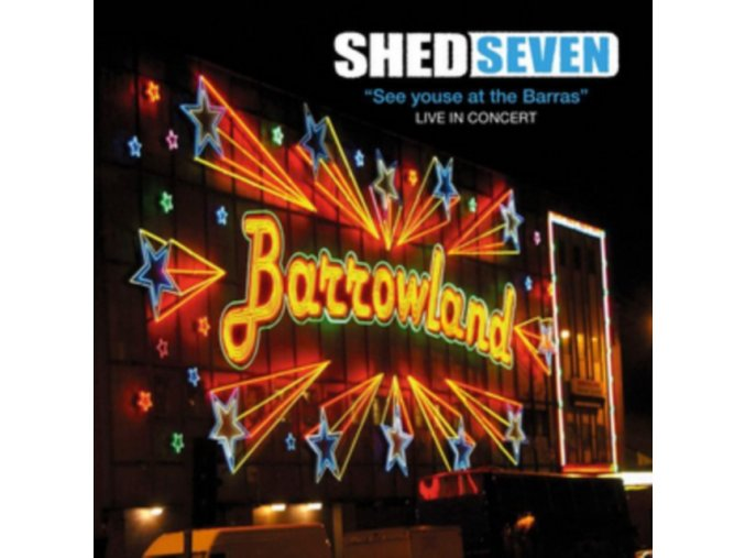 Shed Seven - See Youse at the Barras (Live in Concert/Live Recording) (Music CD)