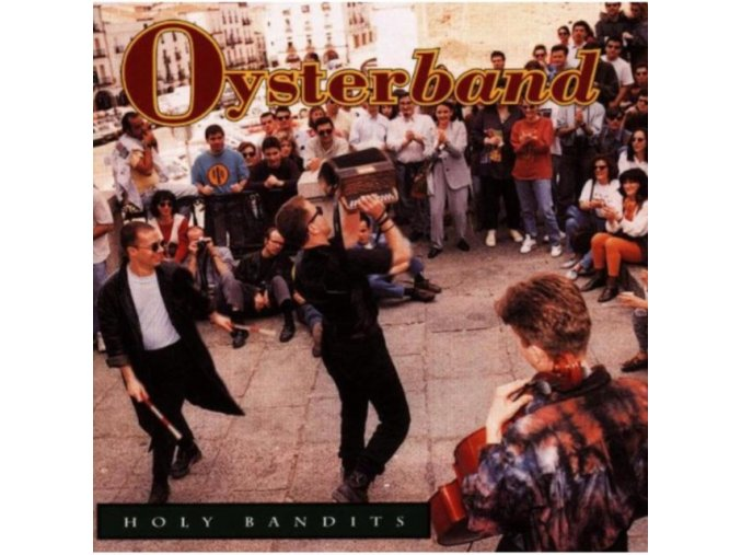 Oyster Band (The) - Holy Bandits