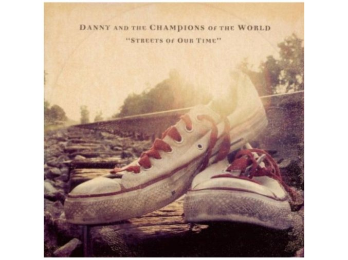 Danny & The Champions Of The World - Streets Of Our Time (Music CD)