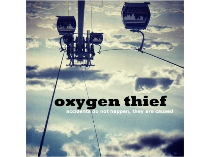 Oxygen Thief - Accidents Do Not Happen  They Are Caused (Music CD)