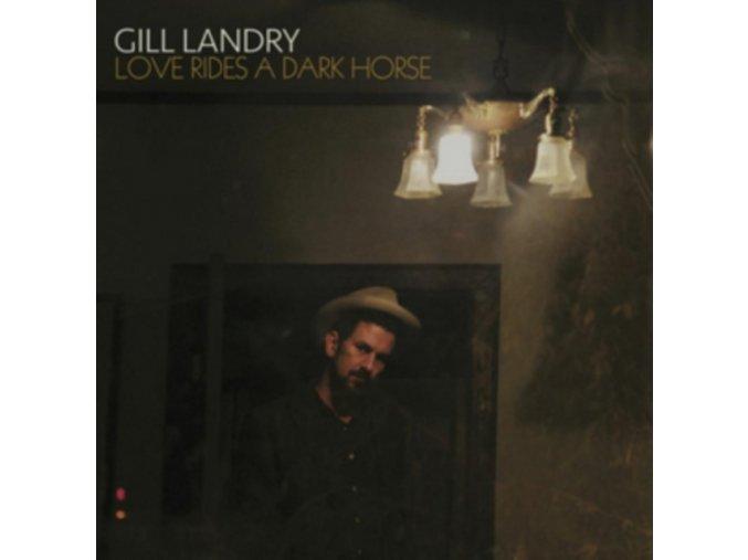 Gill Landry - Love Rides a Dark Horse (Music CD)