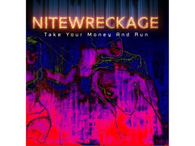 Nitewreckage - Take Your Money And Run (Music CD)