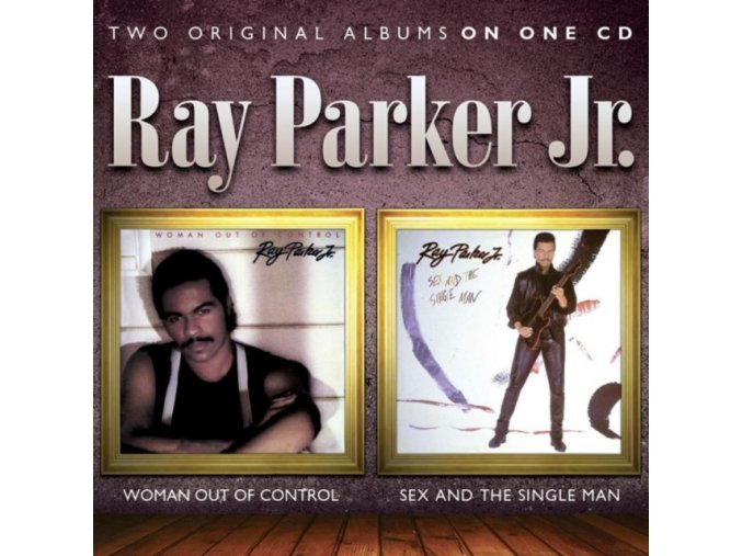 Ray Parker  Jr. - Woman Out of Control / Sex and the Single Man (Music CD)