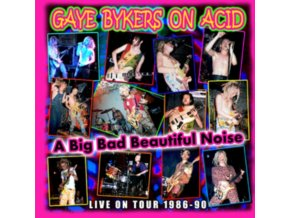 Gaye Bykers on Acid - Big Bad Beautiful Noize (On Tour 1986-1990/Live Recording) (Music CD)