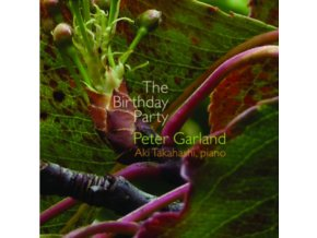 Peter Garland: The Birthday Party (Music CD)