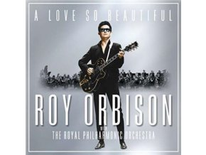 A Love So Beautiful: Roy Orbison & The Royal Philharmonic Orchestra (Music CD)