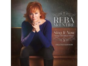 Reba McEntire - Sing It Now: Songs Of Faith & Hope (Deluxe) (Music CD)