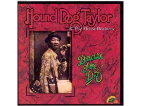 Hound Dog Taylor - Beware Of The Dog