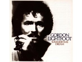 Gordon Lightfoot - Summertime Dream (Music CD)