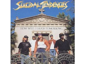 Suicidal Tendencies - How Will I Laugh Tomorrow (Music CD)