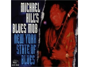 HILL MICHAEL & BLUES MOB - New York State Of Blues (CD)