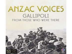 VARIOUS ARTISTS - Anzac Voices: Gallipoli From Those Who Were There (CD)