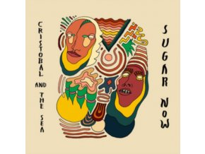 CRISTOBAL AND THE SEA - Sugar Now (CD)