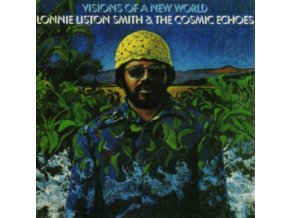 LONNIE LISTON SMITH & THE COSMIC ECHOES - Visions Of A New World (CD)