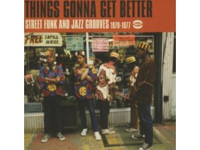VARIOUS ARTISTS - Things Gonna Get Better - Street Funk And Jazz Grooves (1970-1977) (CD)